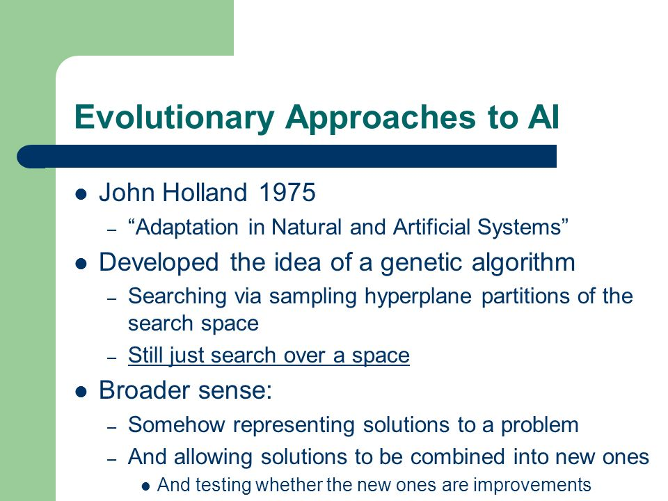 Evolutionary Approaches to AI