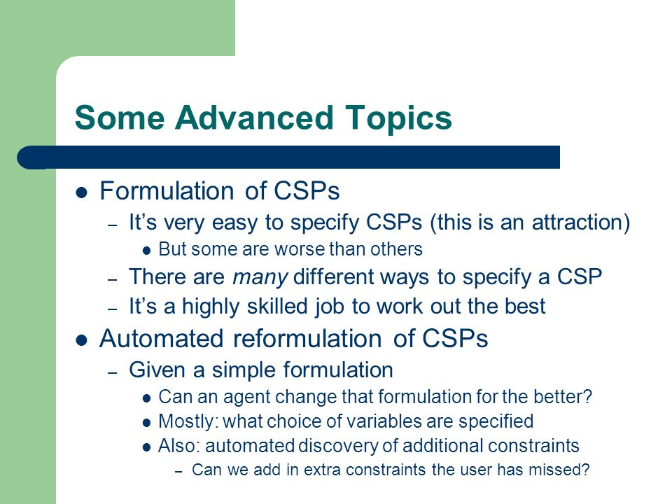 Some Advanced Topics Formulation of CSPs