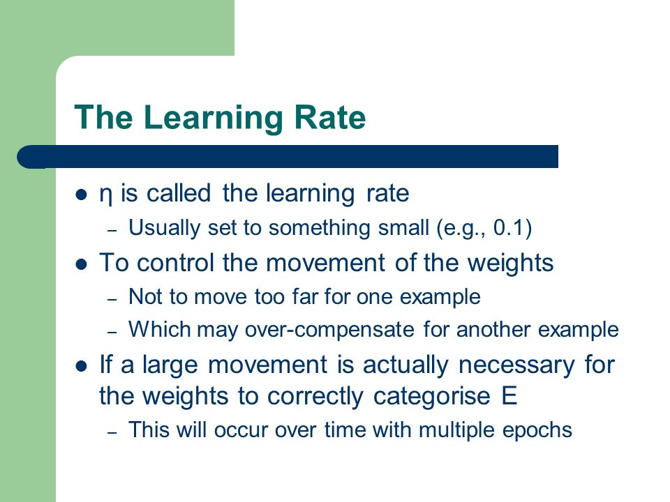 The Learning Rate η is called the learning rate