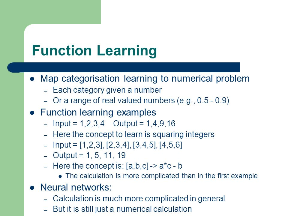 Function Learning Map categorisation learning to numerical problem