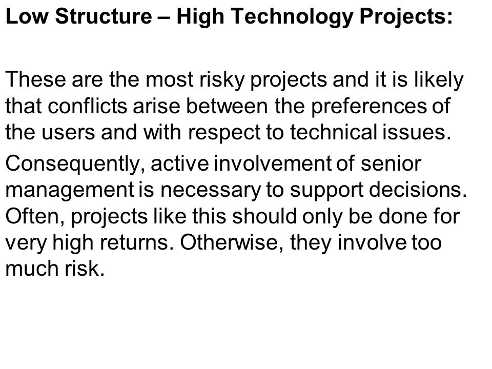 Low Structure – High Technology Projects: