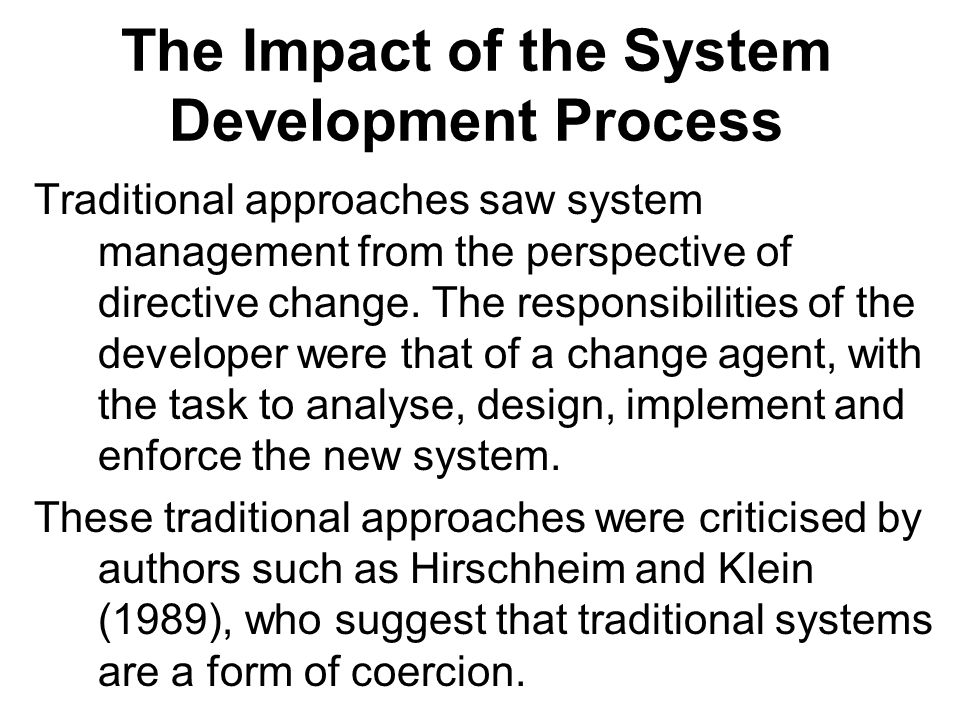 The Impact of the System Development Process