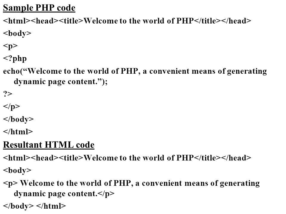 Sample PHP code Resultant HTML code