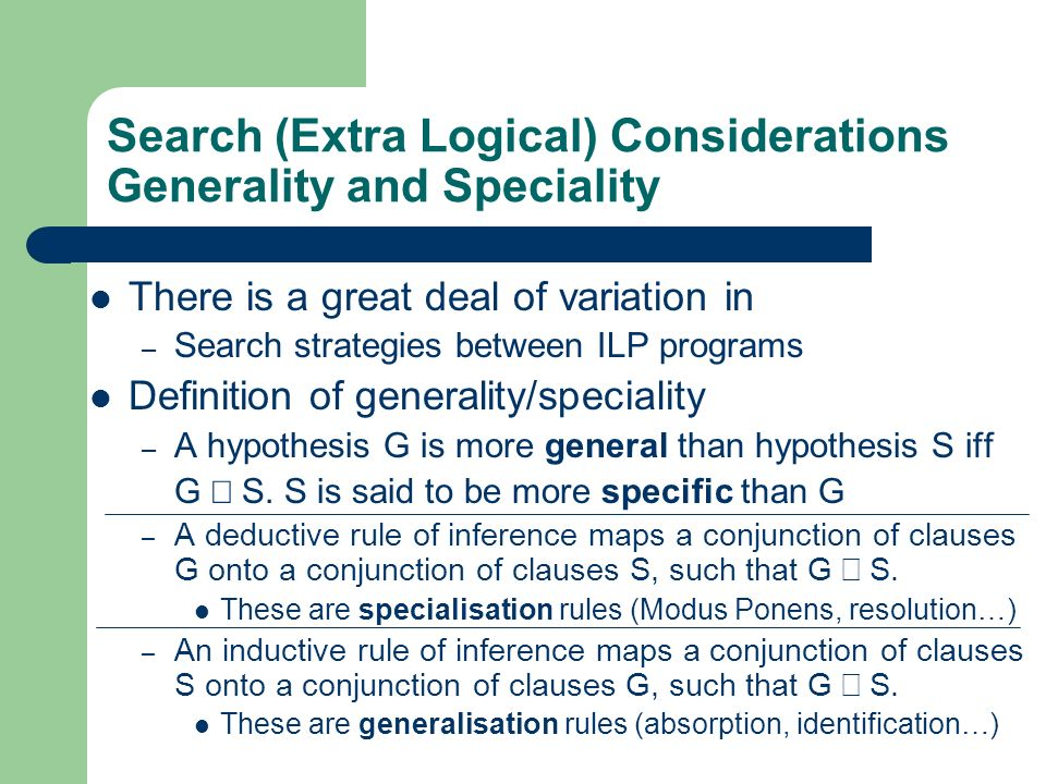 Search (Extra Logical) Considerations Generality and Speciality