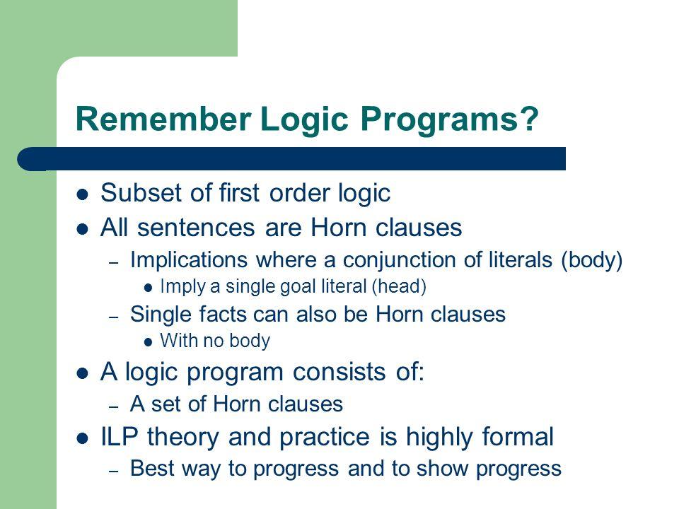 Remember Logic Programs