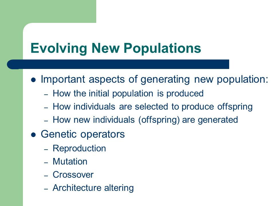 Evolving New Populations