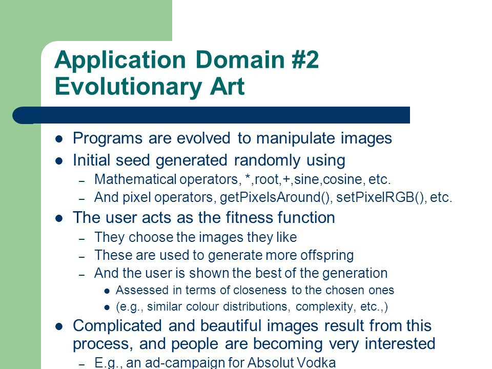 Application Domain #2 Evolutionary Art