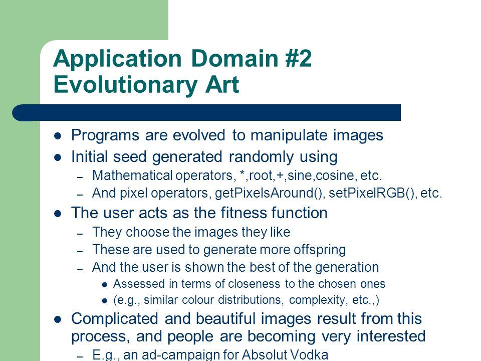 Application Domain #2 Evolutionary Art
