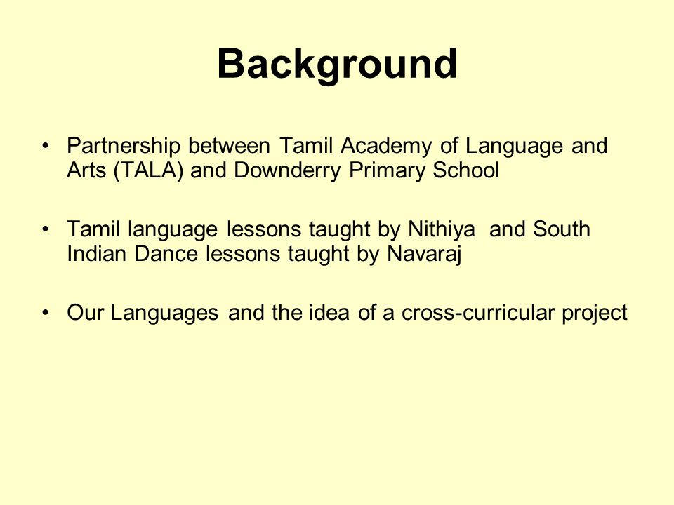Background Partnership between Tamil Academy of Language and Arts (TALA) and Downderry Primary School.
