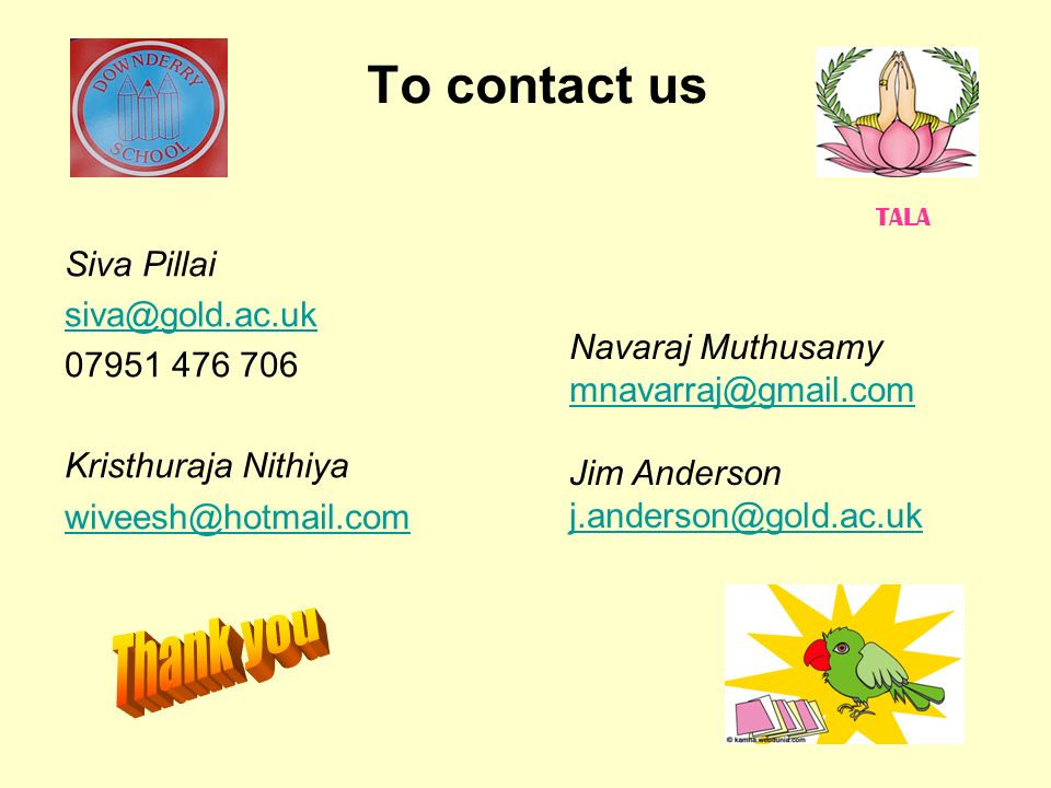 To contact us Thank you Siva Pillai