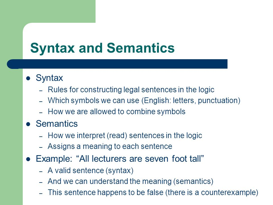 Syntax and Semantics Syntax Semantics
