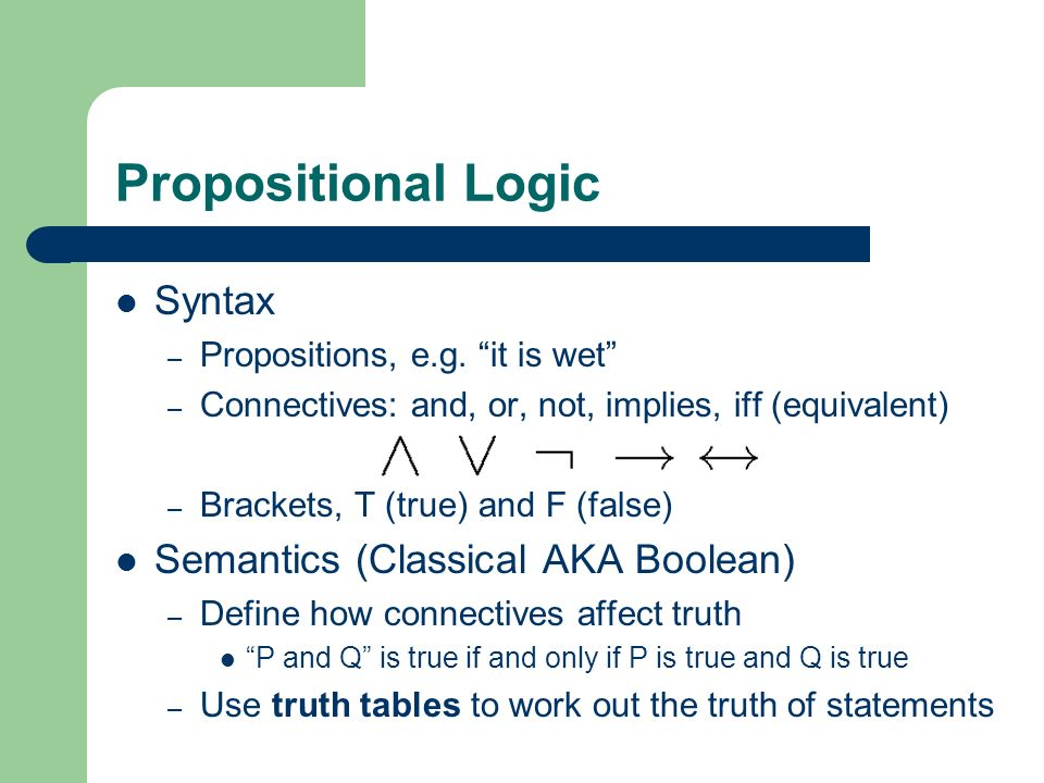 Propositional Logic Syntax Semantics (Classical AKA Boolean)