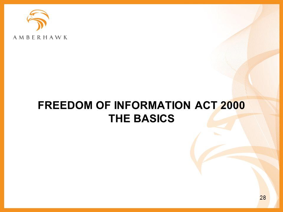FREEDOM OF INFORMATION ACT 2000 THE BASICS