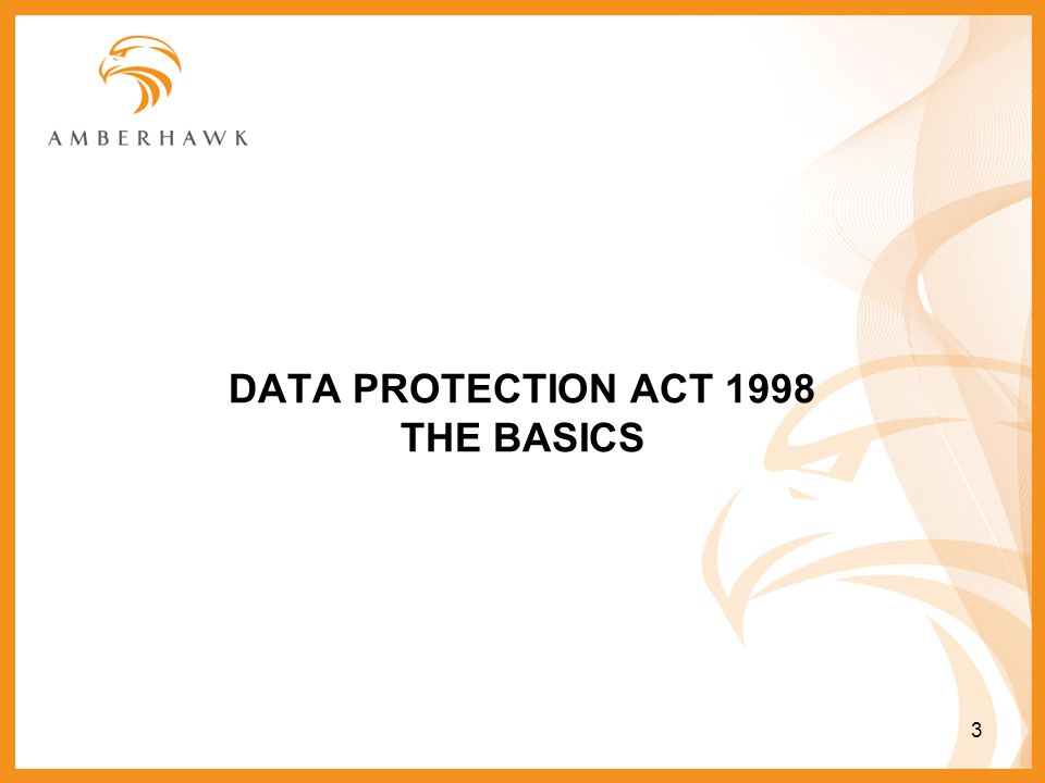 DATA PROTECTION ACT 1998 THE BASICS