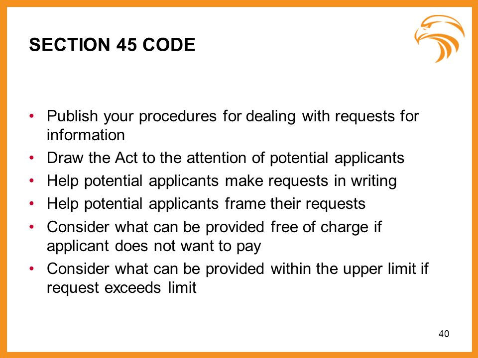 20893486v1SECTION 45 CODE. Publish your procedures for dealing with requests for information. Draw the Act to the attention of potential applicants.