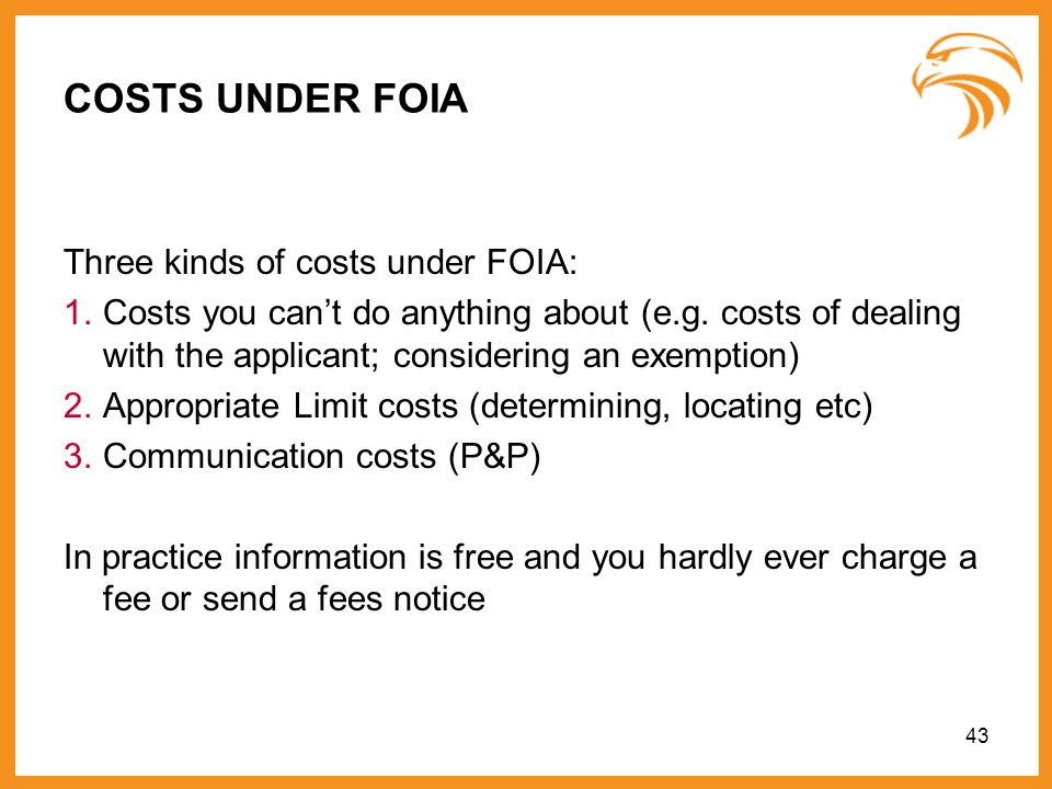 COSTS UNDER FOIA Three kinds of costs under FOIA: