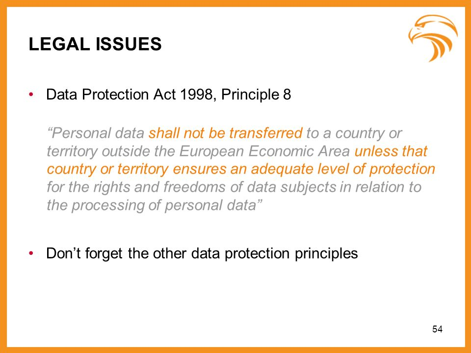 LEGAL ISSUES Data Protection Act 1998, Principle 8