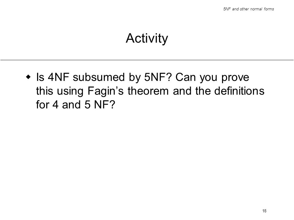 Activity Is 4NF subsumed by 5NF.