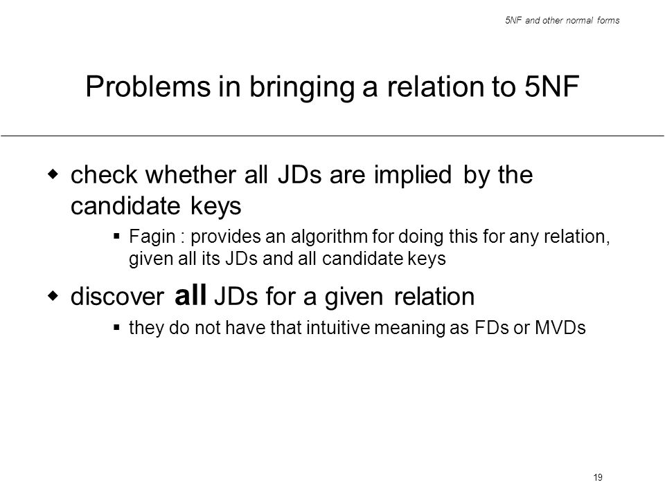 Problems in bringing a relation to 5NF