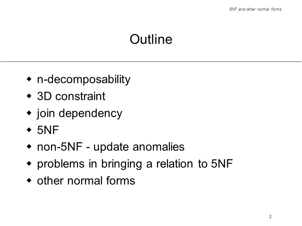 Outline n-decomposability 3D constraint join dependency 5NF