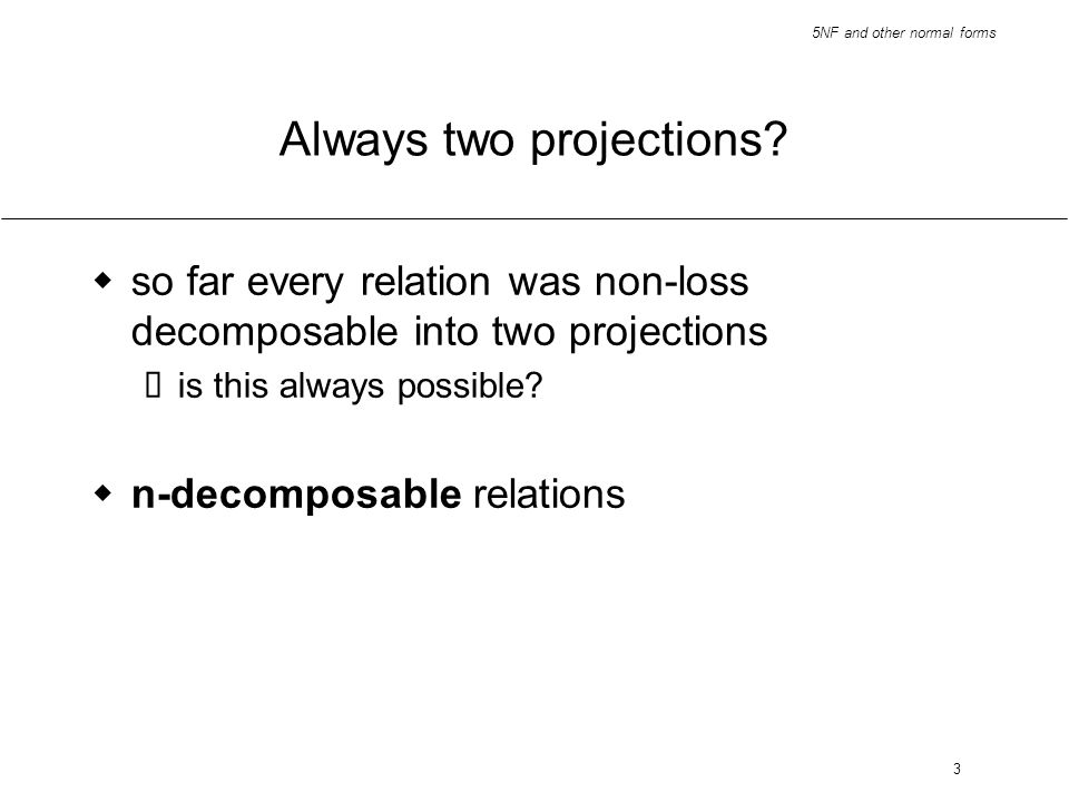 Always two projections