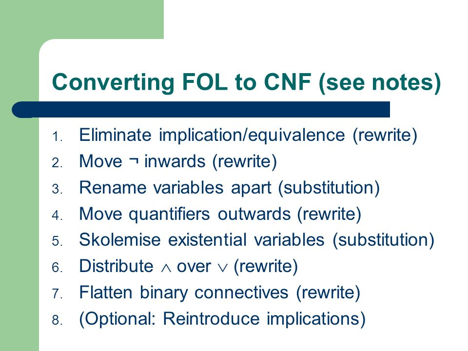 Converting FOL to CNF (see notes)
