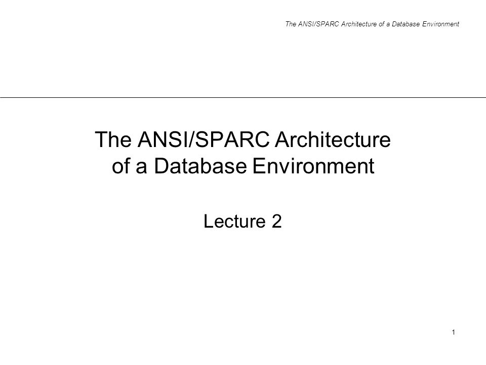 The ANSI/SPARC Architecture of a Database Environment