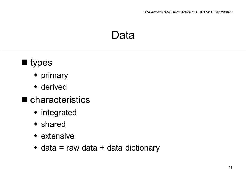 Data types characteristics primary derived integrated shared extensive