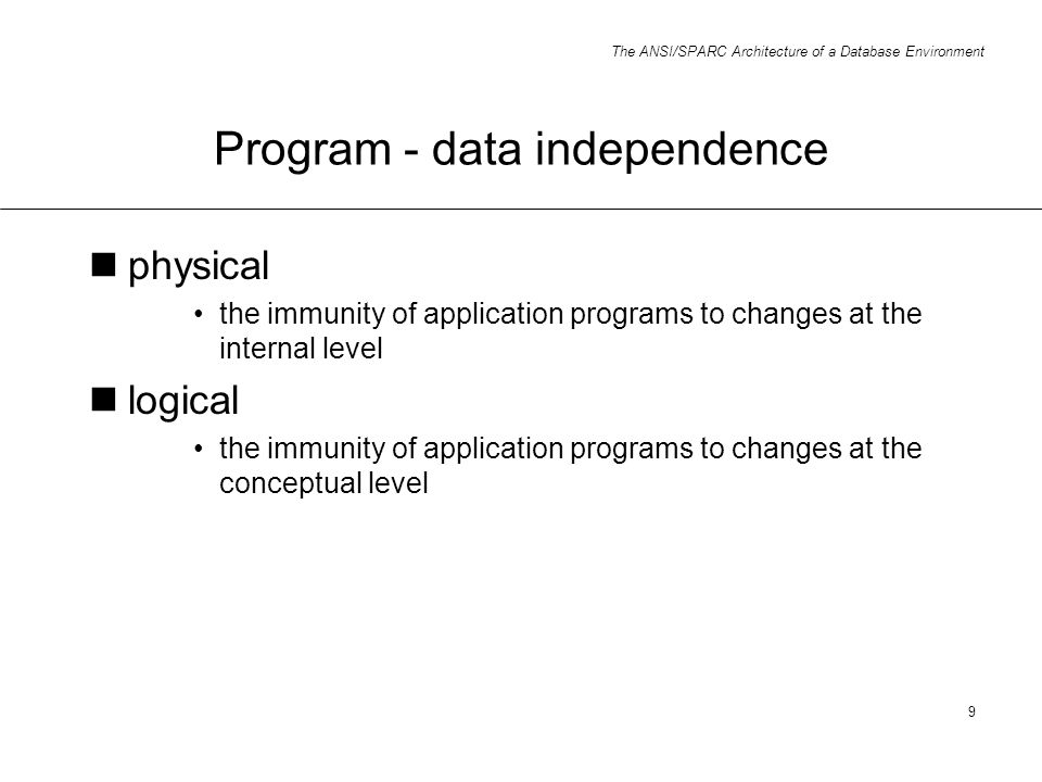 Program - data independence