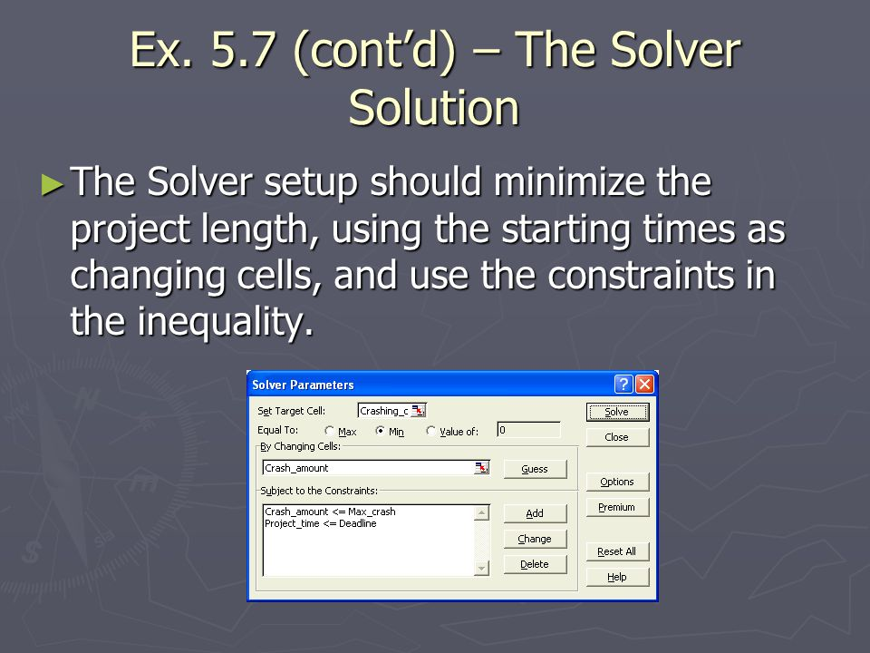 Ex. 5.7 (cont'd) – The Solver Solution