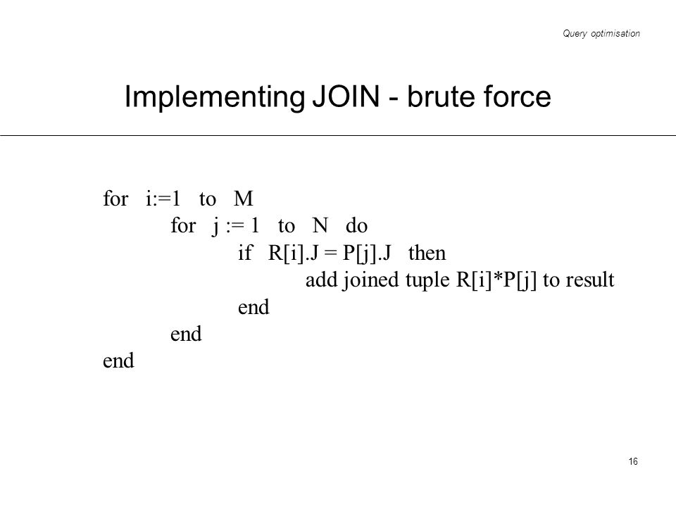 Implementing JOIN - brute force