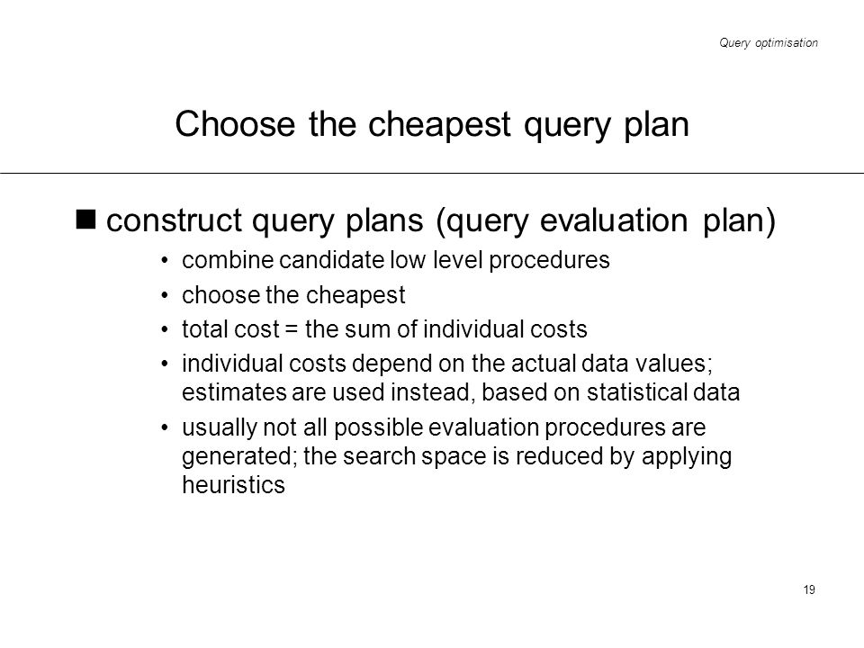 Choose the cheapest query plan