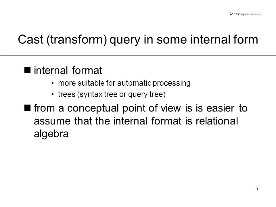 Cast (transform) query in some internal form