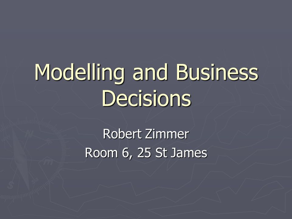 Modelling and Business Decisions