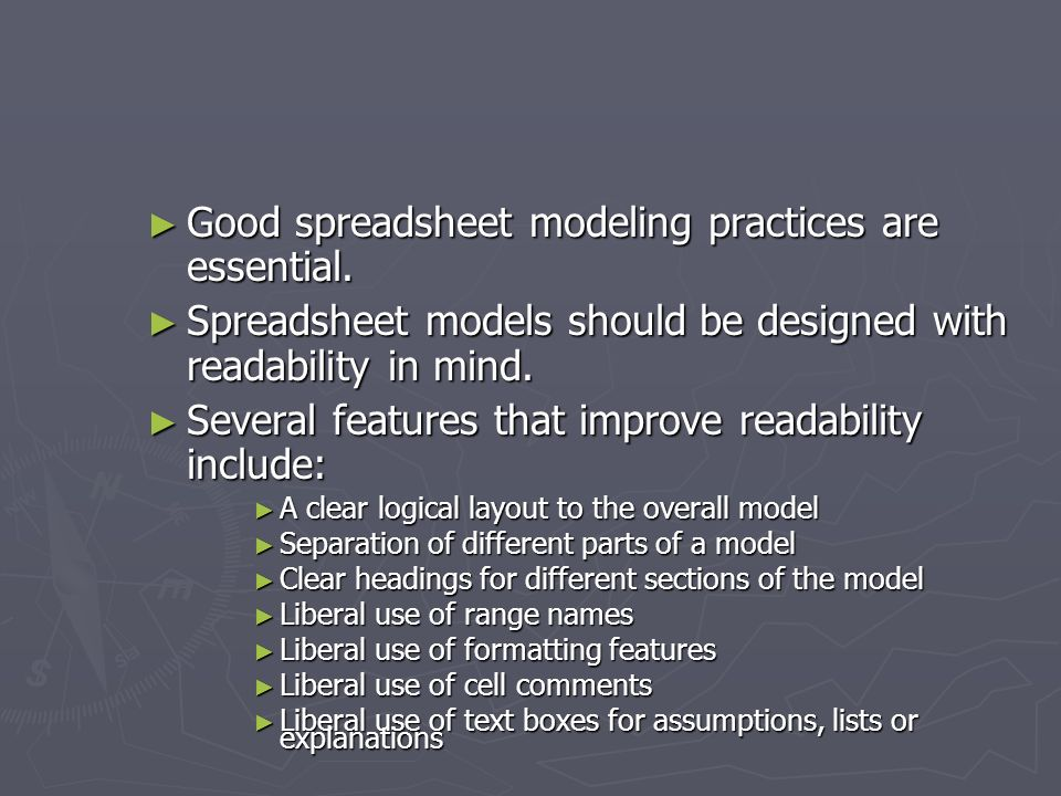 Good spreadsheet modeling practices are essential.