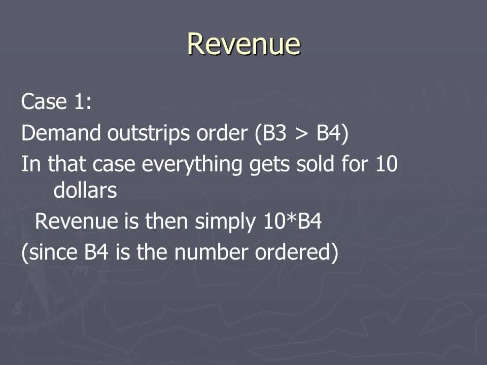 Revenue Case 1: Demand outstrips order (B3 > B4)