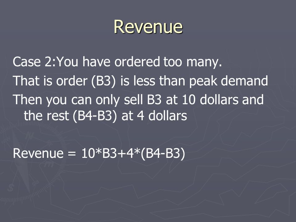 Revenue Case 2:You have ordered too many.