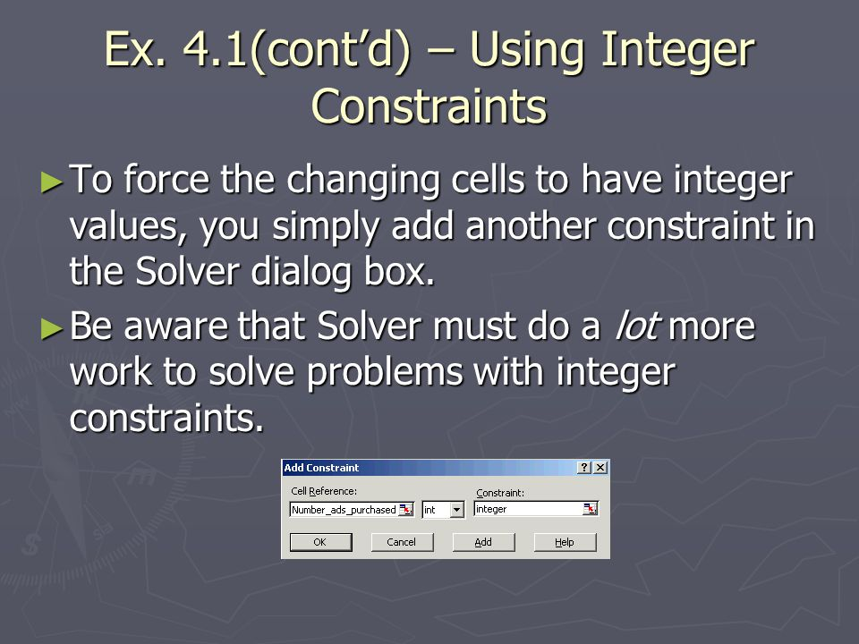Ex. 4.1(cont'd) – Using Integer Constraints