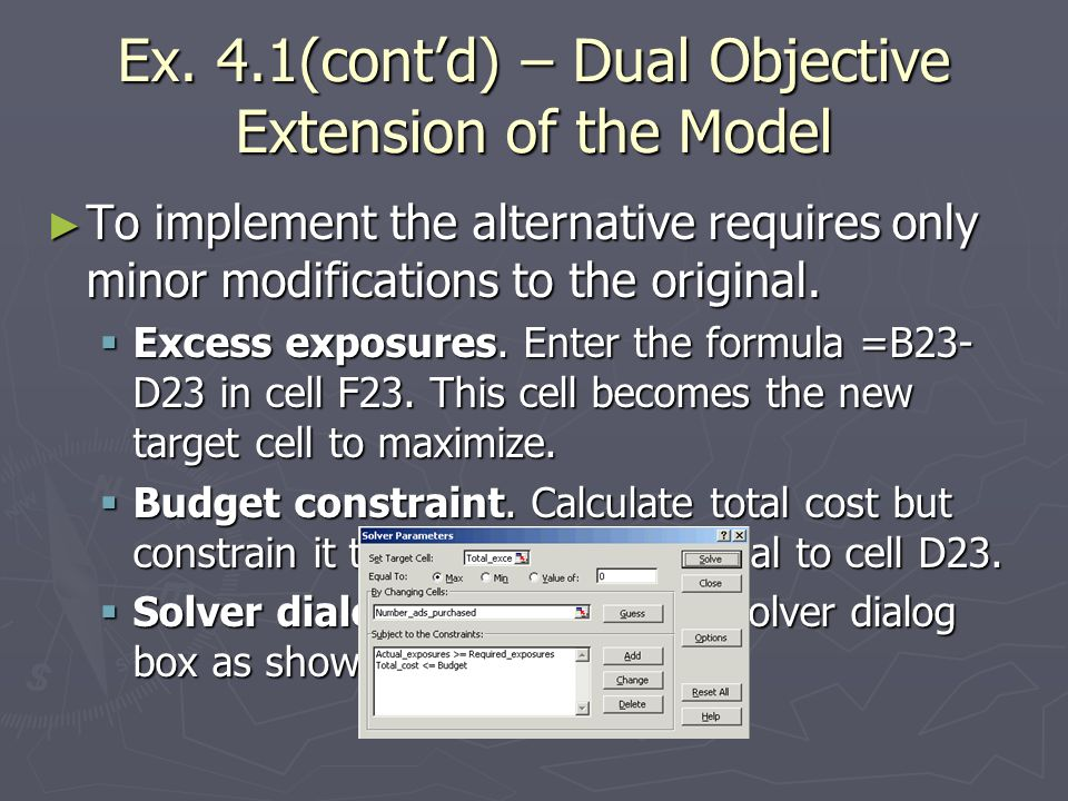 Ex. 4.1(cont'd) – Dual Objective Extension of the Model