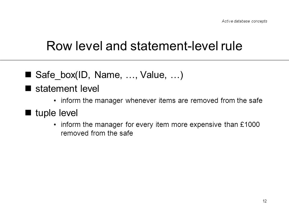 Row level and statement-level rule