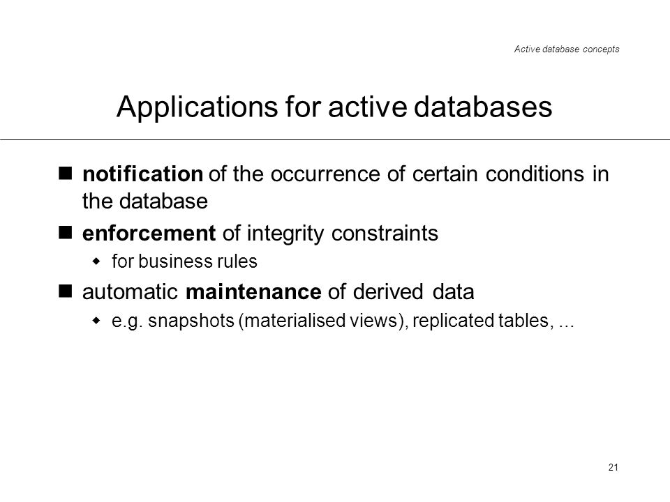 Applications for active databases
