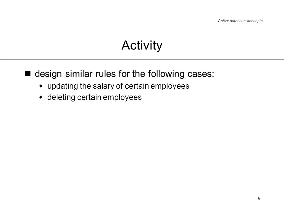 Activity design similar rules for the following cases: