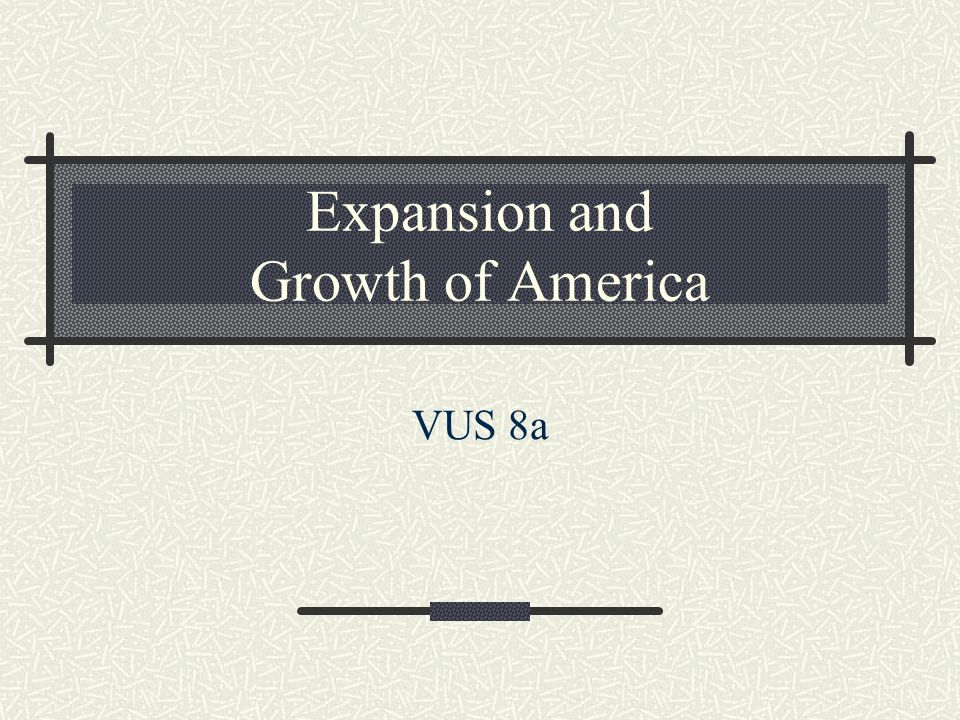 Expansion and Growth of America