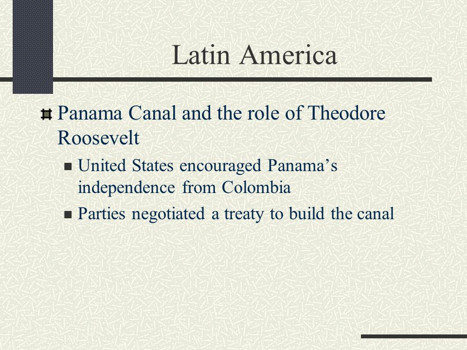 Latin America Panama Canal and the role of Theodore Roosevelt