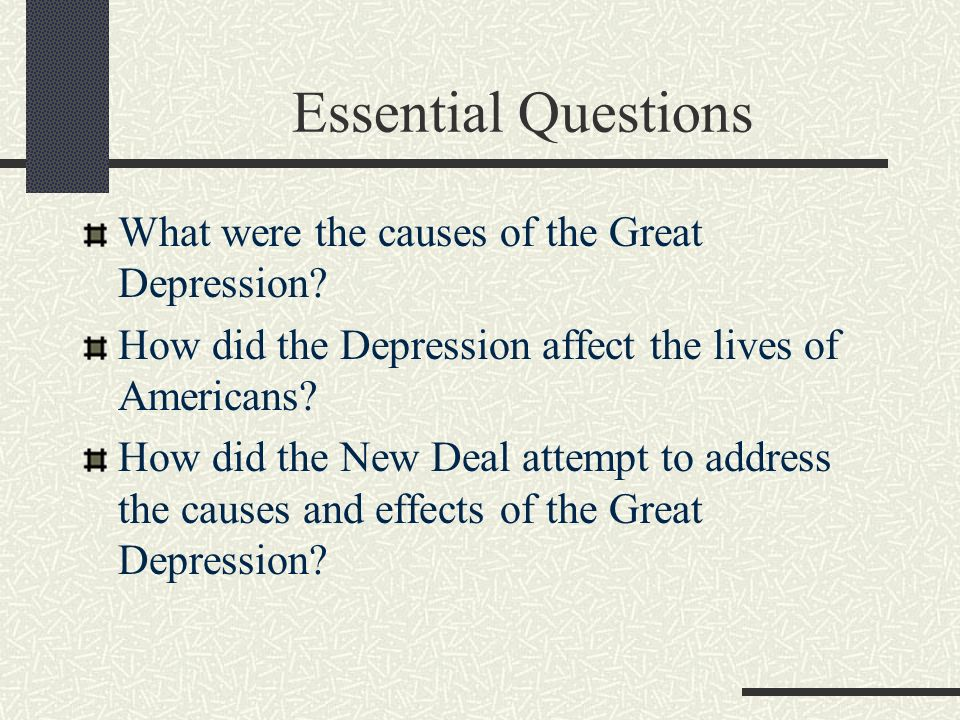 Essential Questions What were the causes of the Great Depression