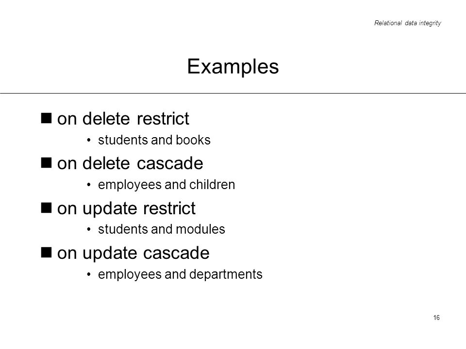 Examples on delete restrict on delete cascade on update restrict