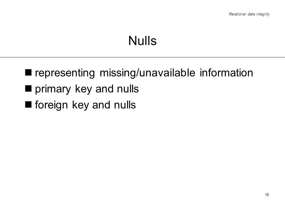 Nulls representing missing/unavailable information