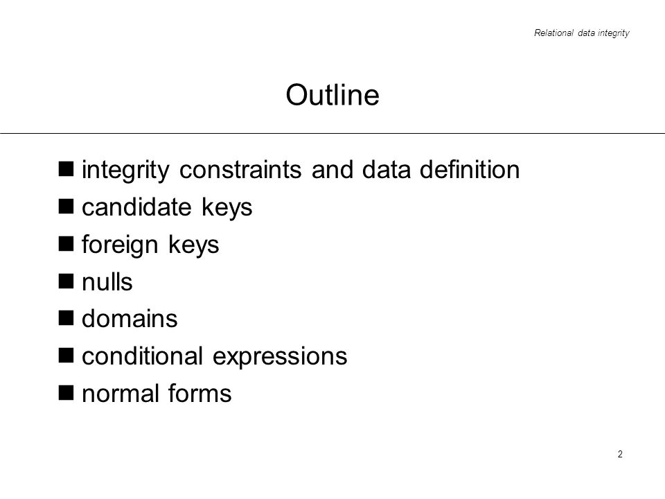 Outline integrity constraints and data definition candidate keys