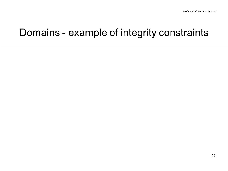 Domains - example of integrity constraints