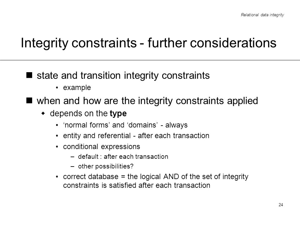 Integrity constraints - further considerations